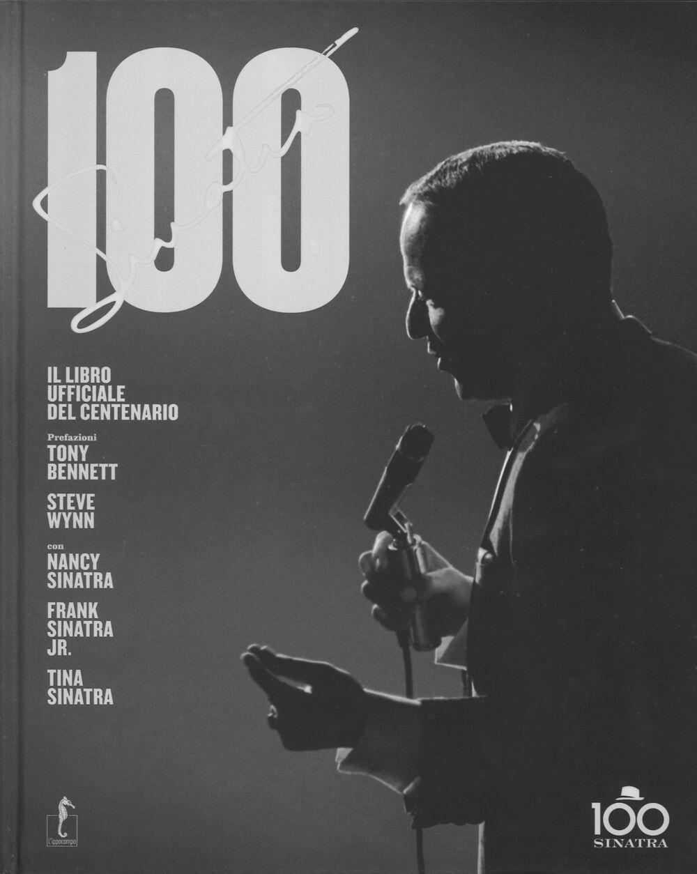 Sinatra 100. Il libro ufficiale del centenario