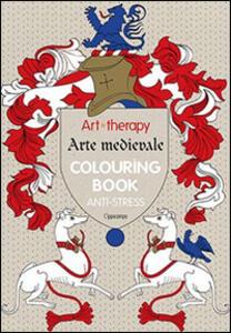 Art therapy. Arte medievale. Colouring book anti-stress - copertina