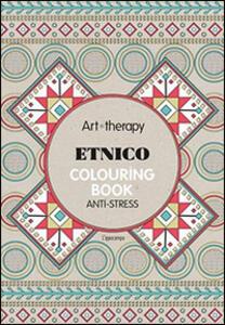 Art therapy. Etnico. Colouring book anti-stress - copertina