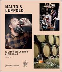Malto & Luppolo. Il libro della birra artigianale