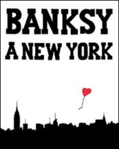 Banksy a New York - Ray Mock - copertina