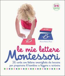 Teamforchildrenvicenza.it Le mie lettere. Montessori. 26 carte con lettere smerigliate da toccare per preparare il bambino a leggere e scrivere Image