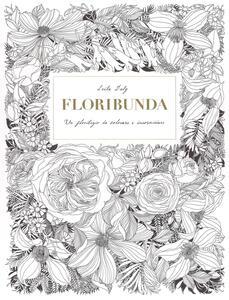 Floribunda. Un florilegio da colorare e incorniciare. Ediz. illustrata - Leila Duly - copertina
