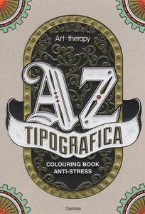 Art therapy. Tipografica. Colouring book anti-stress - copertina