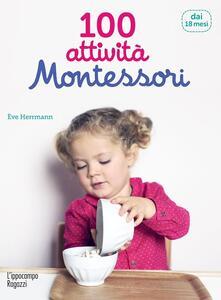 100 attività Montessori dai 18 mesi - Ève Herrmann - copertina