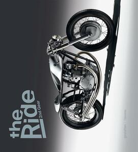 The ride. 2nd Gear. Le nuove motociclette custom e i loro costruttori - Robert Klanten,Maximillian Funk,Chris Hunter - copertina