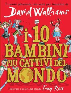 I 10 bambini più cattivi del mondo - David Walliams - copertina