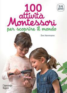 Antondemarirreguera.es 100 attività Montessori per scoprire il mondo. 3-6 anni Image