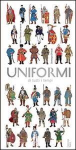 Uniformi di tutti i tempi - Anne-Florence Lemasson,Dominique Ehrard - copertina
