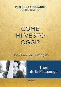 Libro Come mi vesto oggi? Il look book della Parigina Ines de La Fressange , Sophie Gachet 0