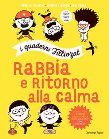 Rabbia e ritorno alla calma. I quaderni Filliozat. Con adesivi.pdf