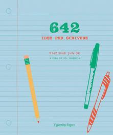 642 idee per scrivere. Ediz. junior.pdf