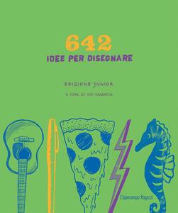 642 idee per disegnare. Ediz. junior - 826 Valencia - copertina