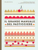 Libro Il grande manuale del pasticciere Mélanie Dupuis