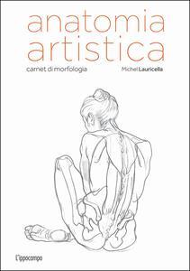 Anatomia artistica. Carnet di morfologia - Michel Lauricella - copertina