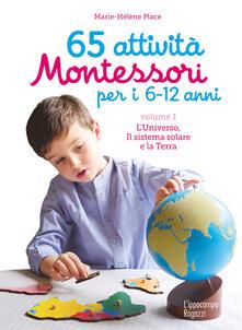 Listadelpopolo.it 65 attività Montessori per i 6-12 anni. Vol. 1: universo, il sistema solare e la Terra, L'. Image