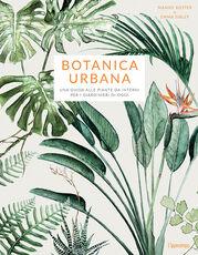 Libro Botanica urbana. Una guida alle piante da interni per i giardinieri di oggi Maaike Koster Emma Sibley