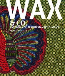 Premioquesti.it Wax & Co. Antologia dei tessuti stampati d'Africa Image