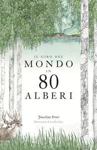 Il giro del mondo in 80 alberi - Jonathan Drori - copertina