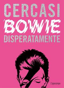 Nicocaradonna.it Cercasi Bowie disperatamente. Ediz. illustrata Image