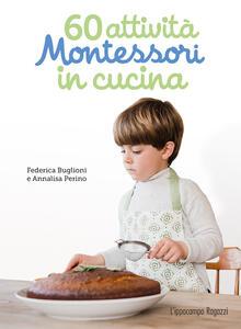 Libro 60 attività Montessori in cucina. Ediz. illustrata Federica Buglioni Annalisa Perino