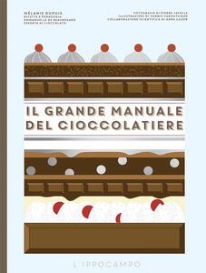 Libro Il grande manuale del cioccolatiere Mélanie Dupuis Emmanuelle Beauregard