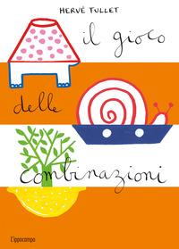 Il Il gioco delle combinazioni. Ediz. illustrata - Tullet Hervé - wuz.it