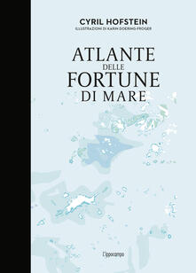 Atlante delle fortune di mare - Cyril Hofstein - copertina