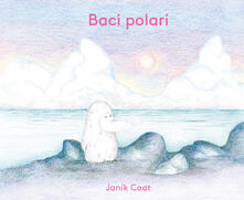 Baci polari. Ediz. a colori - Janik Coat - copertina
