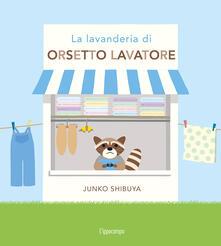 La lavanderia di orsetto lavatore. Ediz. a colori.pdf