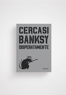Antondemarirreguera.es Cercasi Banksy disperatamente Image
