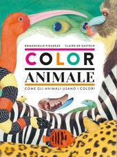 Copertina  Color animale : come gli animali usano i colori