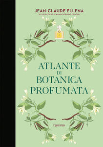 Libro Atlante di botanica profumata Jean-Claude Ellena