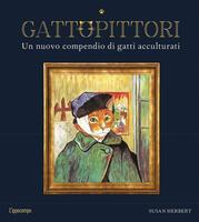 GattoPittori. Un nuovo compendio di gatti acculturati. Ediz. illustrata