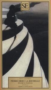 Fuoco fatuo seguito da Addio a Gonzague - Pierre Drieu La Rochelle - copertina