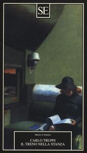 Il treno nella stanza - Carlo Truppi - copertina