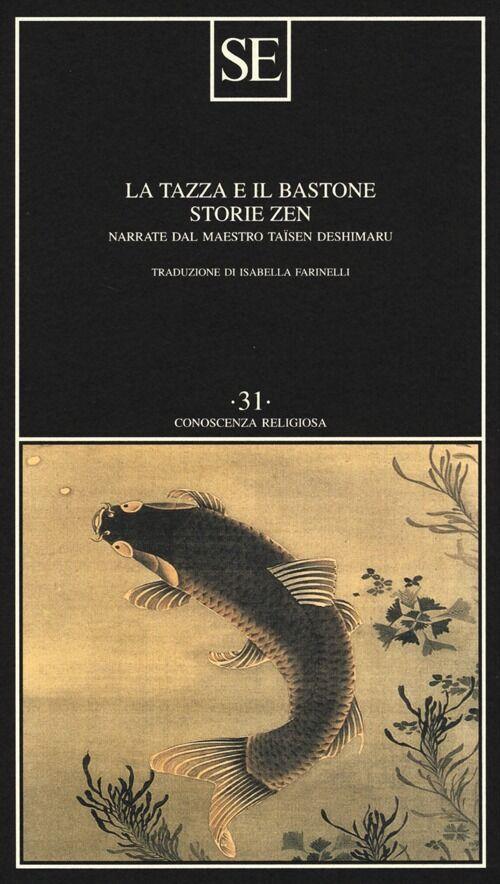 La tazza e il bastone. Storie Zen