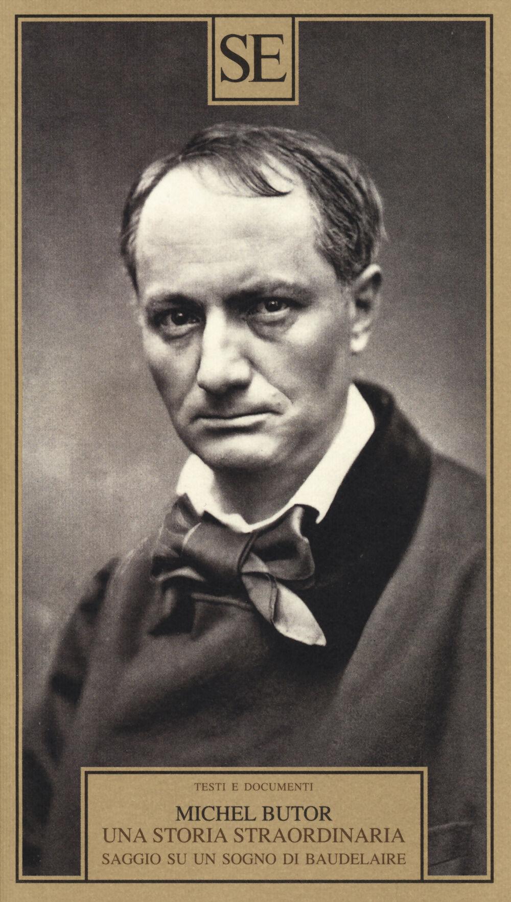 Una storia straordinaria. Saggio su un sogno di Baudelaire