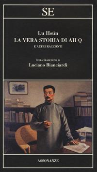 La La vera storia di Ah Q e altri racconti
