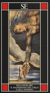 Il matrimonio del cielo e dell'inferno. Testo inglese a fronte - William Blake - copertina