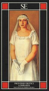 Proverbi erotici lombardi. Raccolti da Piero Chiara - copertina