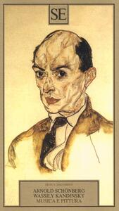 Musica e pittura - Arnold Schönberg,Vasilij Kandinskij - copertina