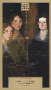 Lettere - Charlotte Brontë,Emily Brontë,Anne Brontë - copertina