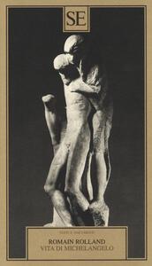Vita di Michelangelo - Romain Rolland - copertina