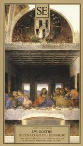 Il Cenacolo di Leonardo. Ediz. tedesca, francese, inglese - Johann Wolfgang Goethe - copertina