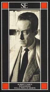 Riflessioni sulla pena di morte - Albert Camus - 2