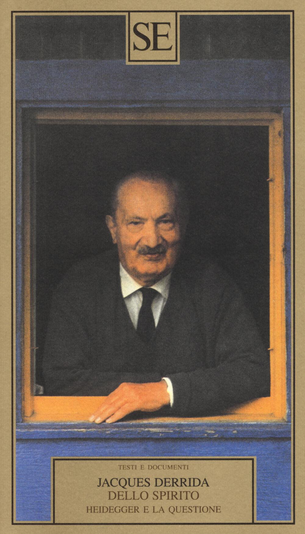 Dello spirito: Heidegger e la questione