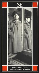 Lo strutturalismo - Gilles Deleuze - copertina