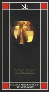 Conversazioni - Maurice Merleau-Ponty - copertina