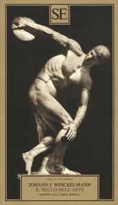 Il bello nell'arte. Scritti sull'arte antica - Johann Joachim Winckelmann - 2